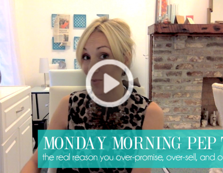 Monday Morning Pep Talk | The real reason you keep over-promising, over-selling, & over-committing