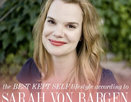 Best Kept Self Featured Lifestyler: Sarah Von Bargen
