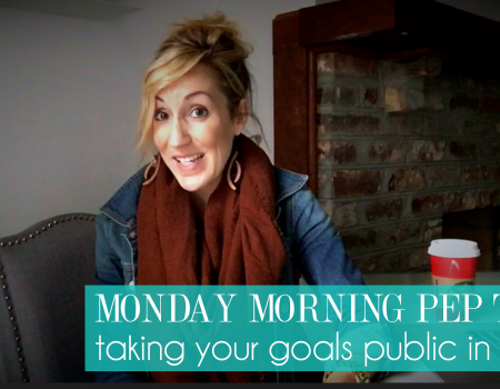 Taking your goals public in 2016 | Monday Morning Pep Talk