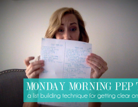 A list technique for getting clear on priorities | Monday Morning Pep Talk